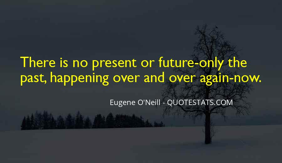 Quotes About Things Happening Again #1009975
