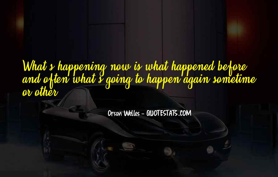 Quotes About Things Happening Again #1036173