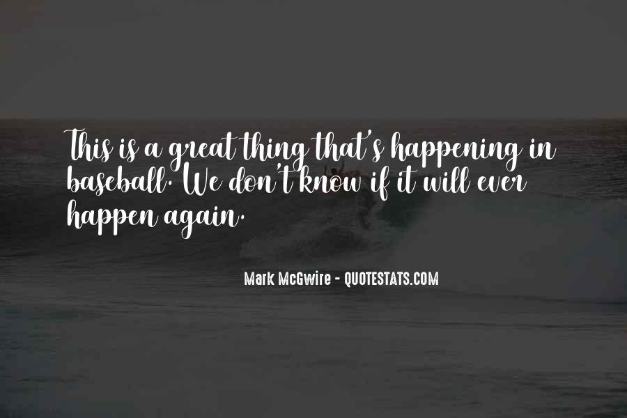 Quotes About Things Happening Again #595498