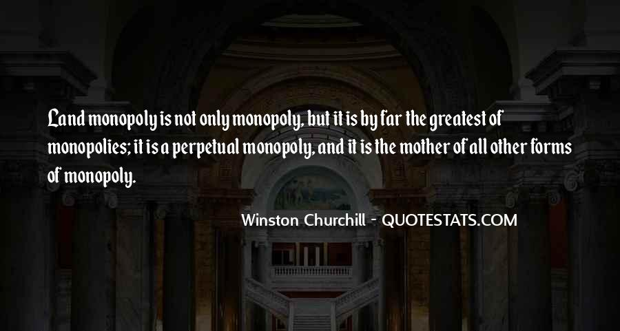 Quotes About Monopolies #316888
