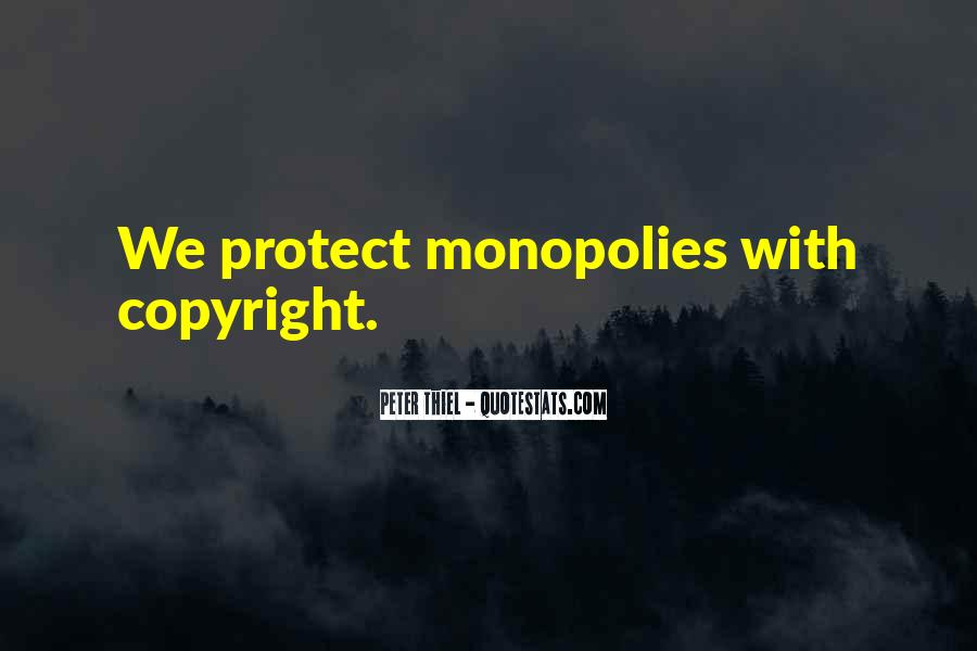 Quotes About Monopolies #494465