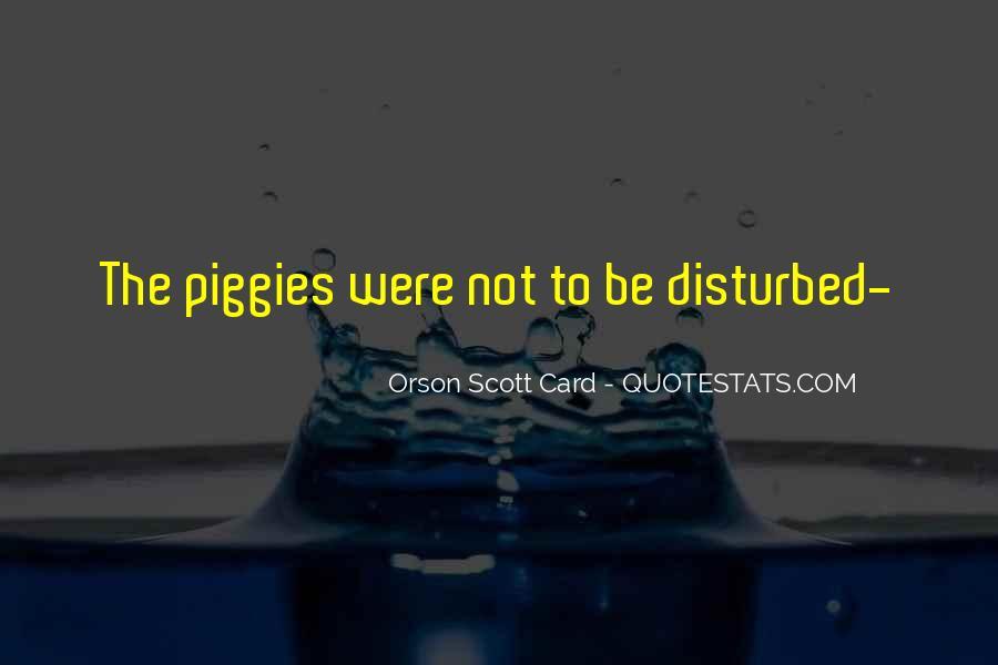 Piggies Quotes #1819768