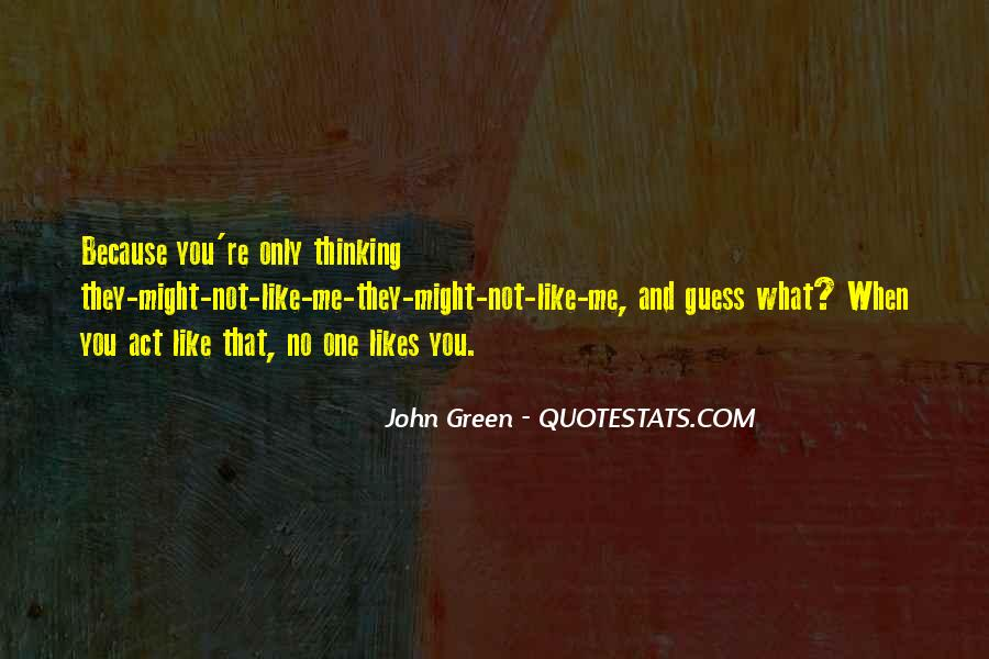 Quotes About Thinking Someone Likes You #554045
