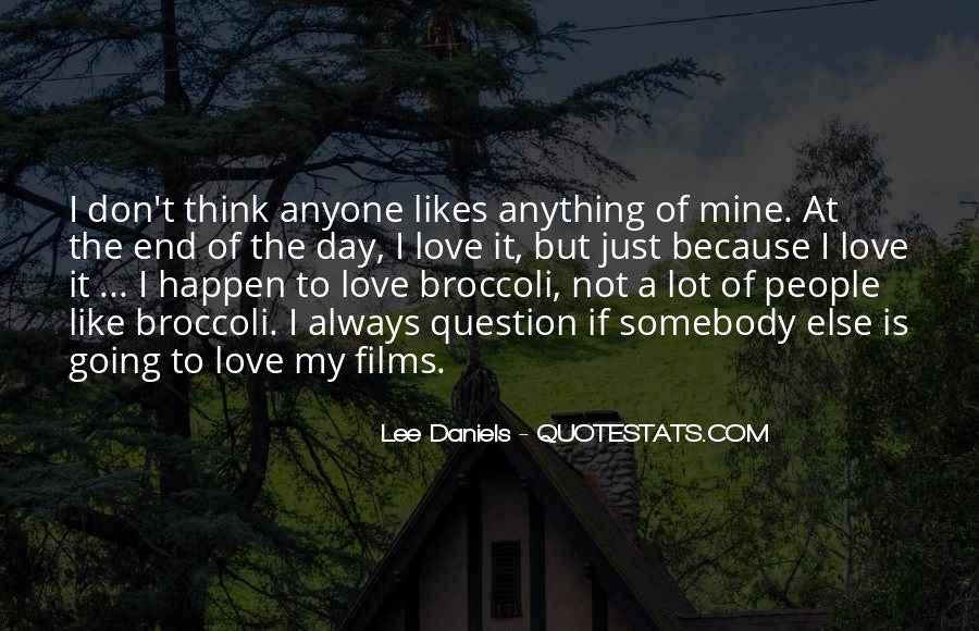 Quotes About Thinking Someone Likes You #750354