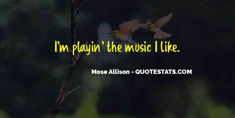 Playin Quotes #127724