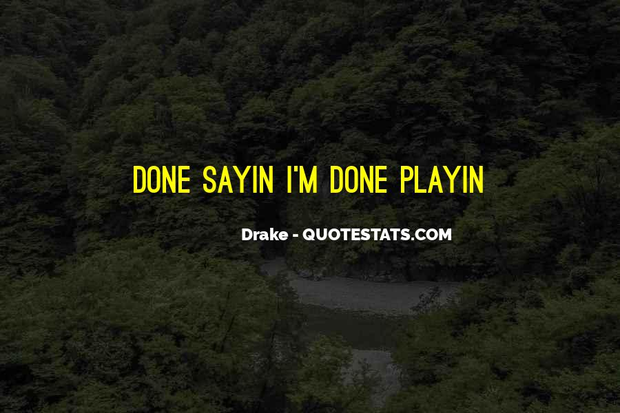 Playin Quotes #50606