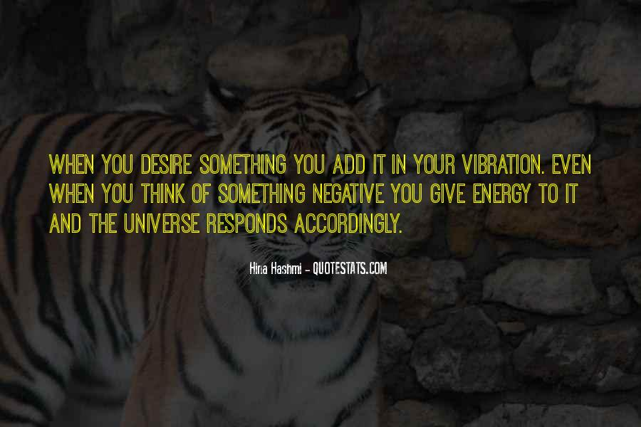 Quotes About Positive Energy And The Universe #1460586