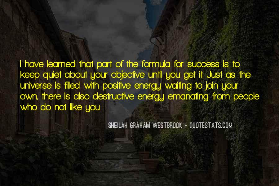 Quotes About Positive Energy And The Universe #477068