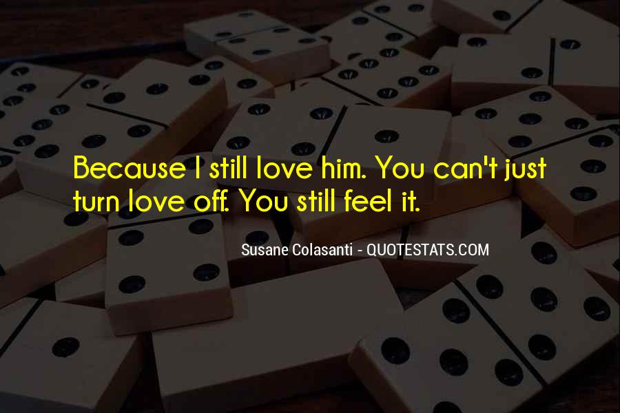 Quotes About I Still Love Him #1473371