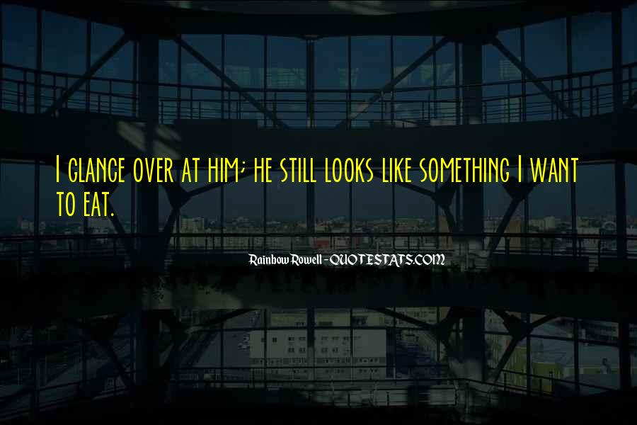 Quotes About I Still Love Him #70821