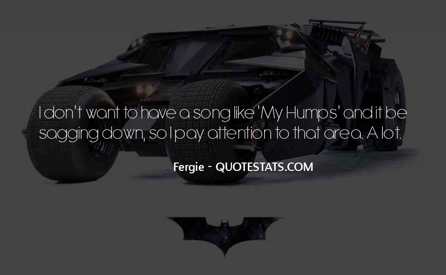 Quotes About Humps #1200944