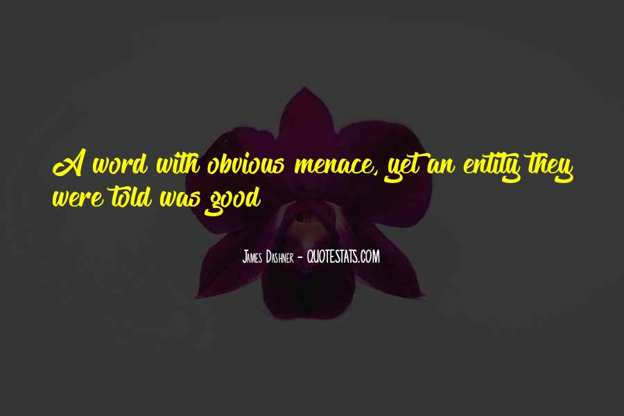 Quotes About Menace #550162