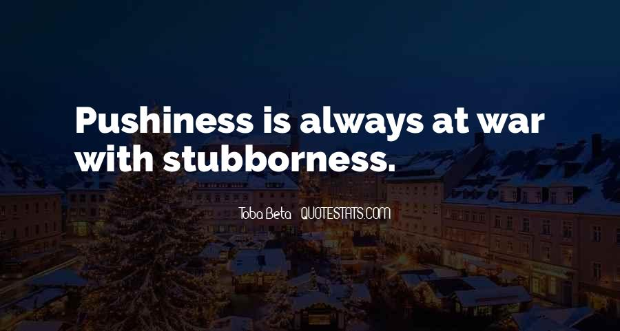 Pushiness Quotes #1640348