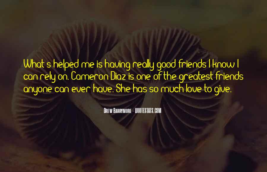 Quotes About Having So Much Love To Give #1113755