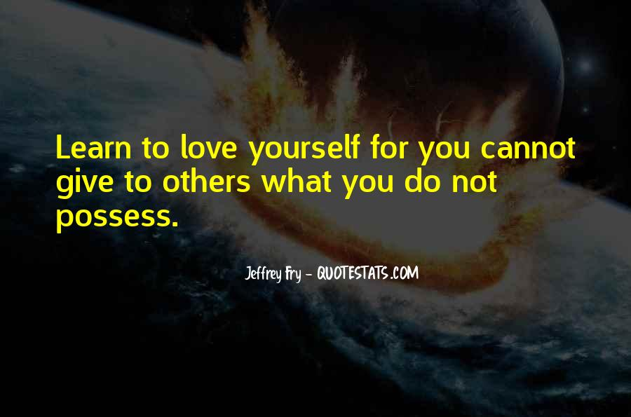 Quotes About Having So Much Love To Give #15587