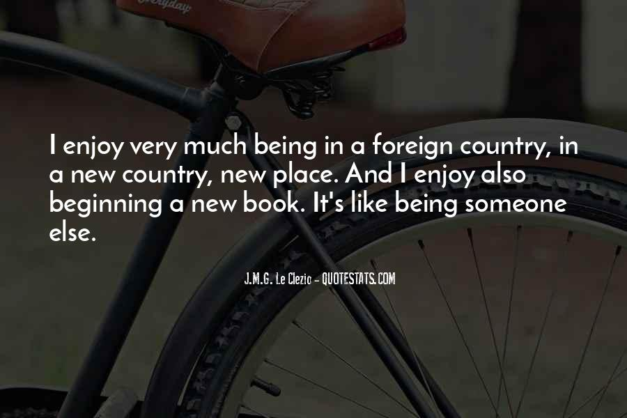 Quotes About Being In A Foreign Country #271983