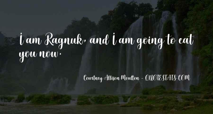 Ragnuk Quotes #500410