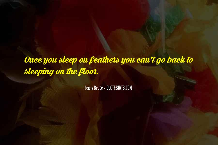 Quotes About Sleeping On The Floor #1141319