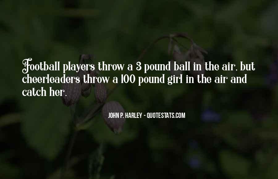 Quotes About Cheerleaders And Football Players #1174101