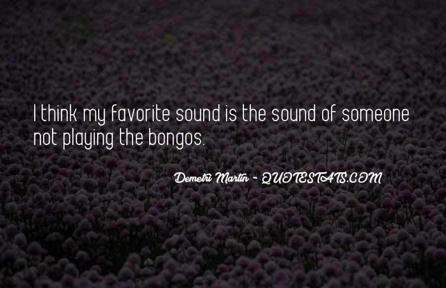 Quotes About Bongos #603466