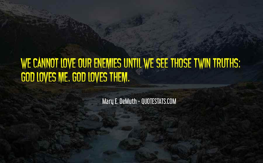 Quotes About God Loves Me #325623