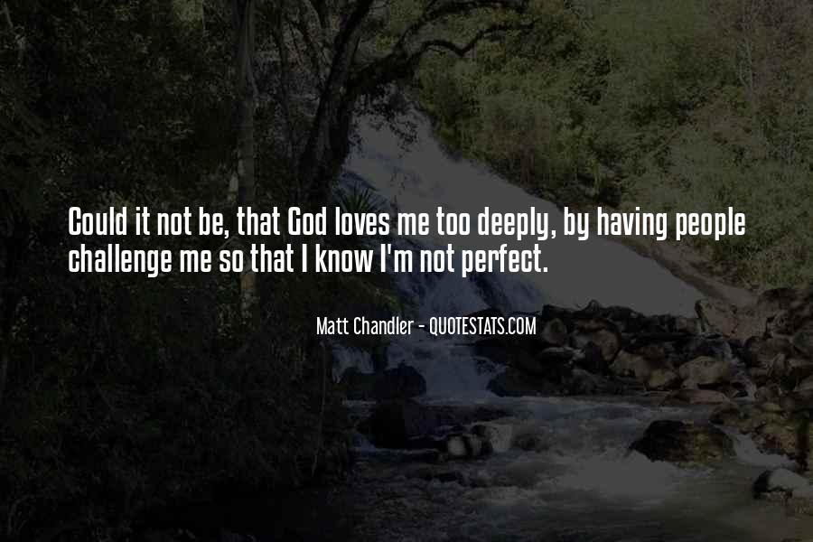 Quotes About God Loves Me #648890