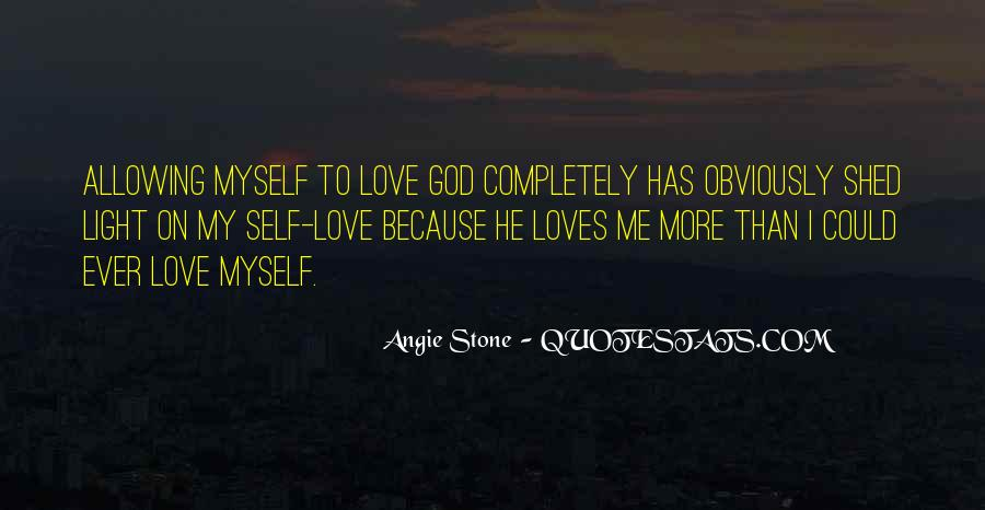 Quotes About God Loves Me #954025