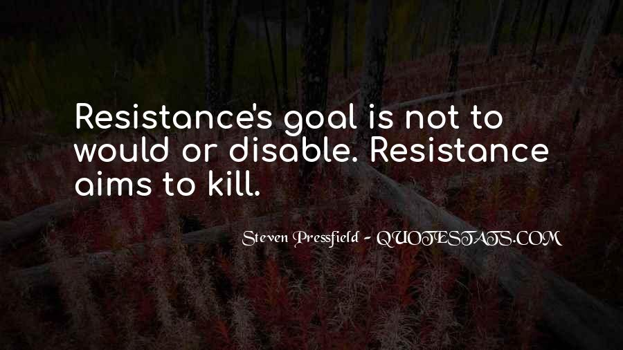 Resistance's Quotes #877608