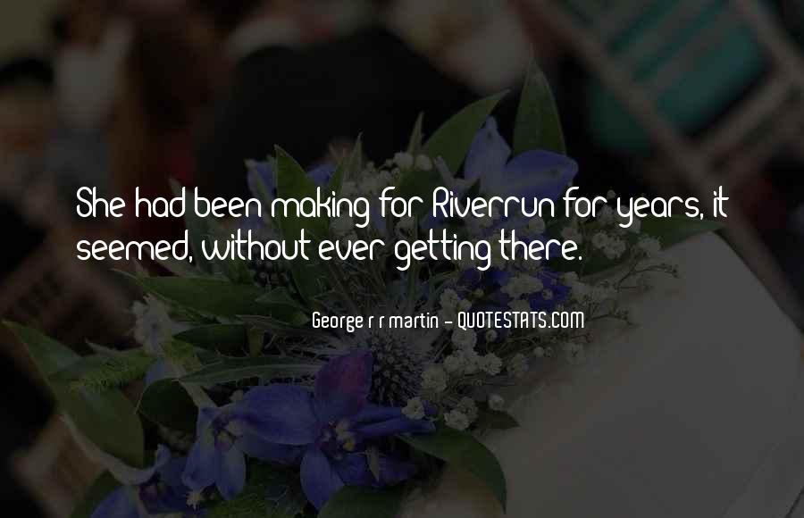 Riverrun Quotes #1060095