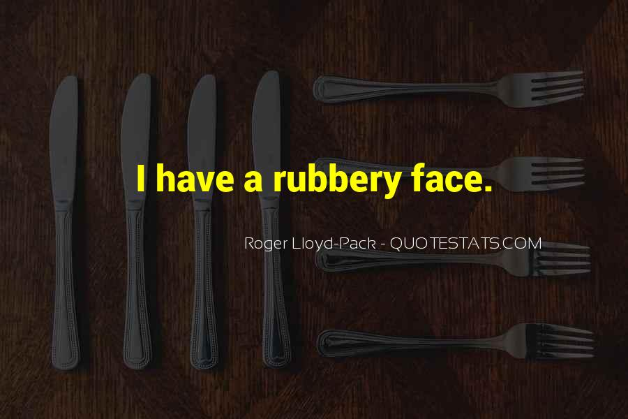 Rubbery Quotes #1728078