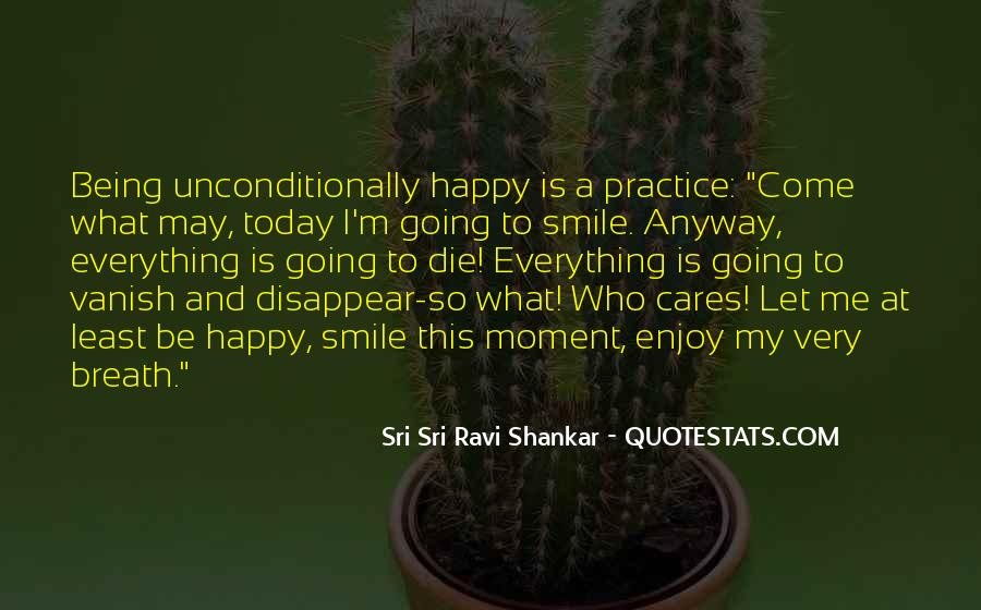 Quotes About Being Happy With Everything #1512522