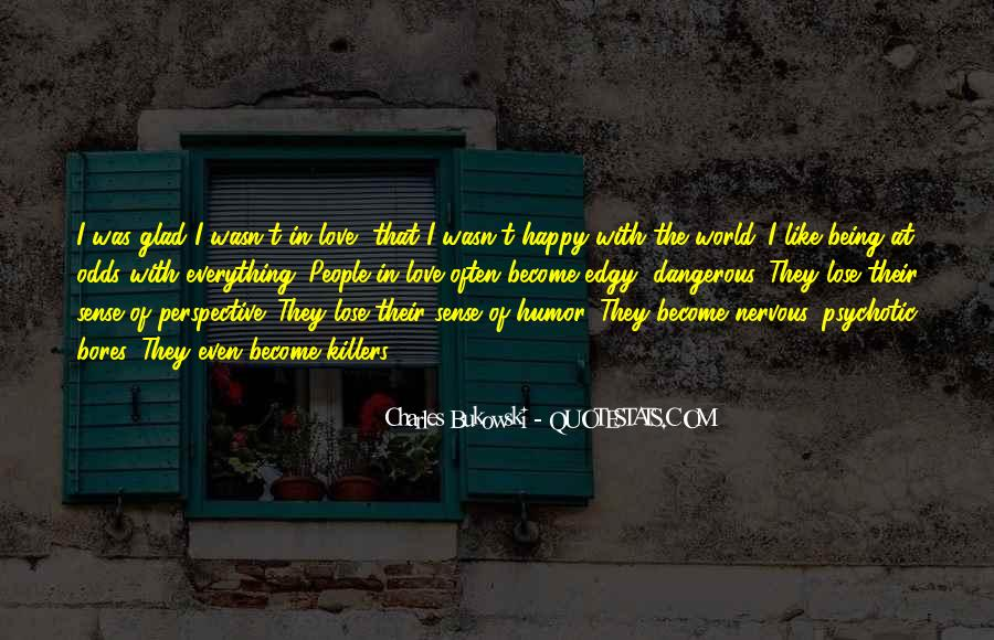 Quotes About Being Happy With Everything #1814586