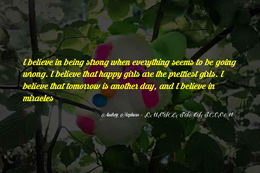 Quotes About Being Happy With Everything #1840732