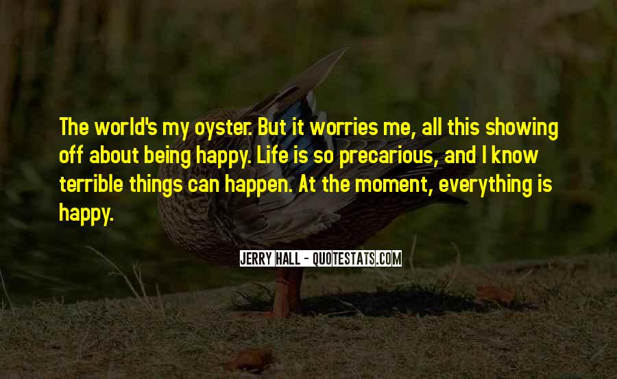 Quotes About Being Happy With Everything #387022