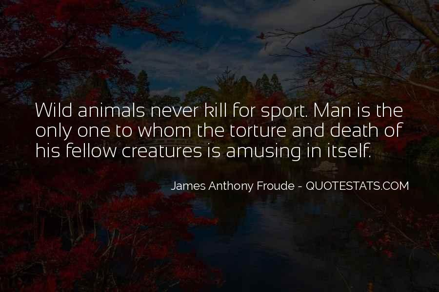 Quotes About Man And Animals #517817