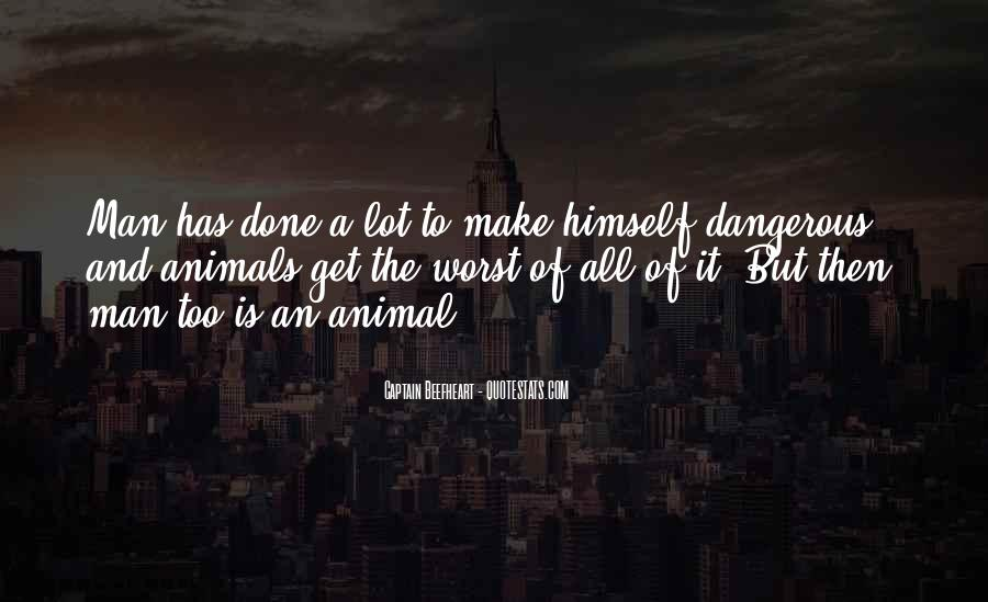 Quotes About Man And Animals #703759
