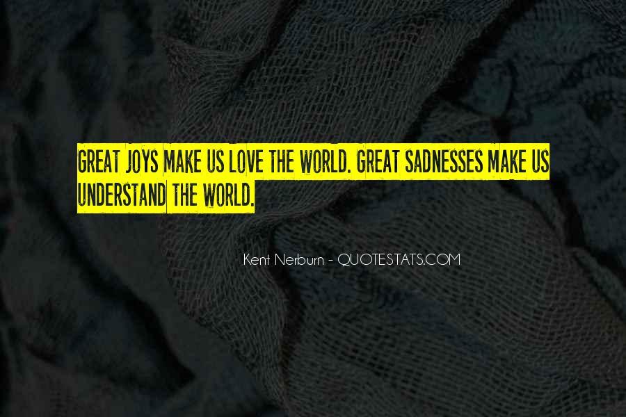 Sadnesses Quotes #1219729