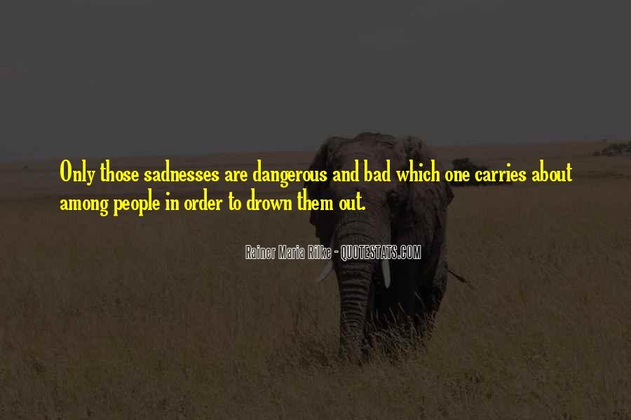 Sadnesses Quotes #1250741