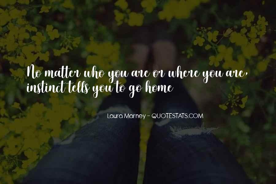Quotes About Coming Home To You #1135480