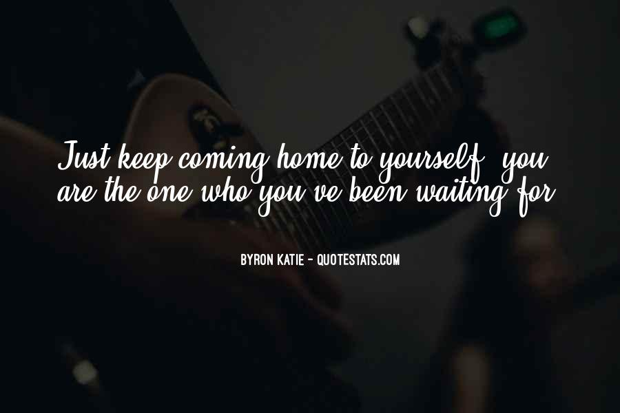 Quotes About Coming Home To You #1660136