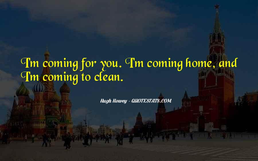 Quotes About Coming Home To You #1826867