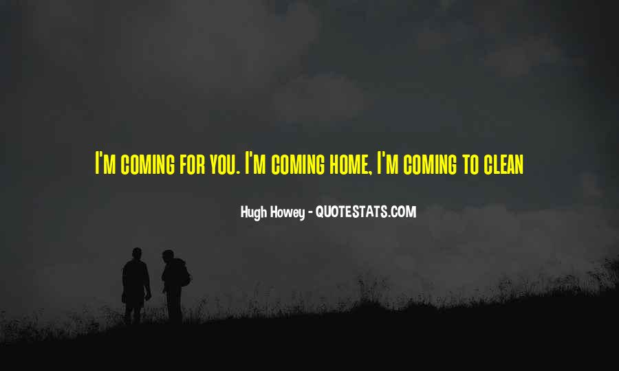 Quotes About Coming Home To You #476593