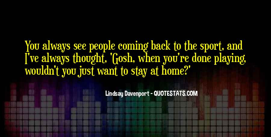 Quotes About Coming Home To You #513479
