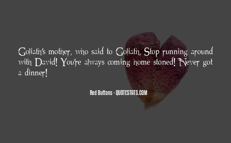 Quotes About Coming Home To You #780880