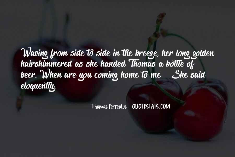 Quotes About Coming Home To You #887076