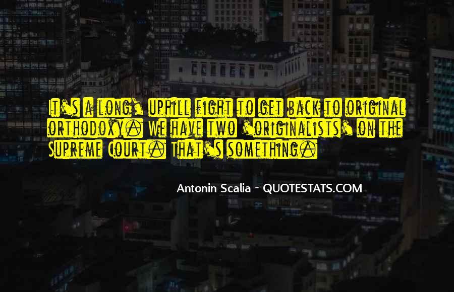Scalia's Quotes #1651982
