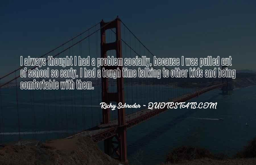 Schroder Quotes #1341031