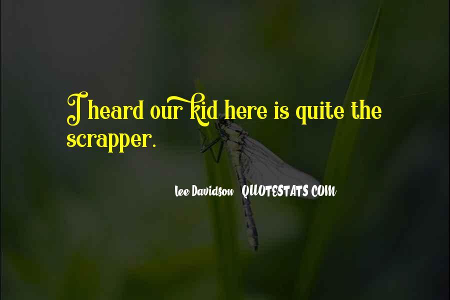 Scrapper Quotes #1171026