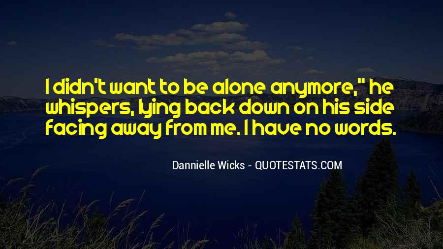 Quotes About I Want To Be Alone #105020