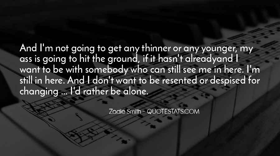 Quotes About I Want To Be Alone #131711